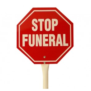 "STOP FUNERAL SIGN,HAND HELD,18""  RED/W"