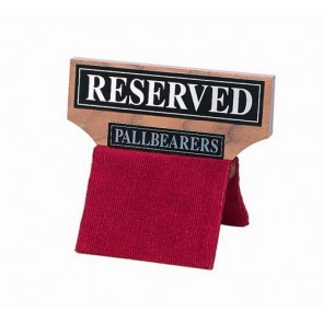'RESERVED PALLBEARERS'  SEAT SIGN,WALNUT